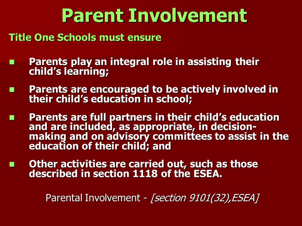 Parental Involvement - [section 9101(32),ESEA]